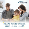 How to Talk to Children about Mental Health
