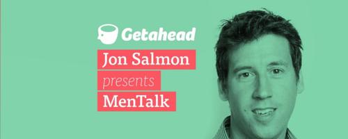 Getahead Jon Salmon presents MenTalk