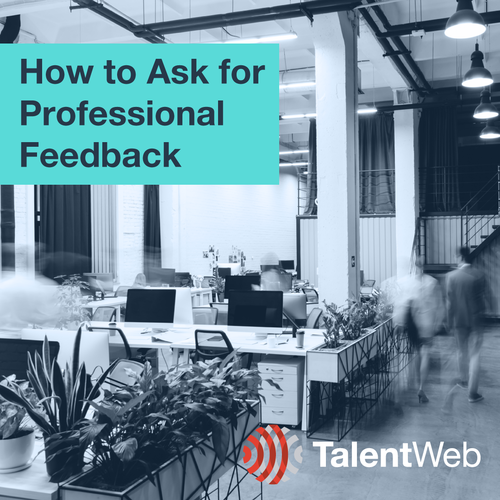 How to Ask for Professional Feedback