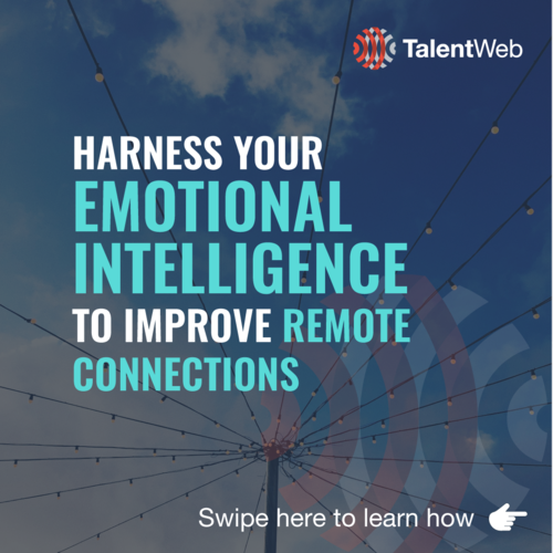 Harness Your Emotional Intelligence to Improve Remote Connections